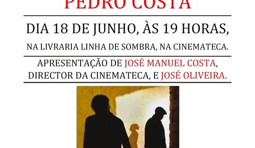 Presentation of the book Pedro Costa, of Carlos Melo Ferreira
